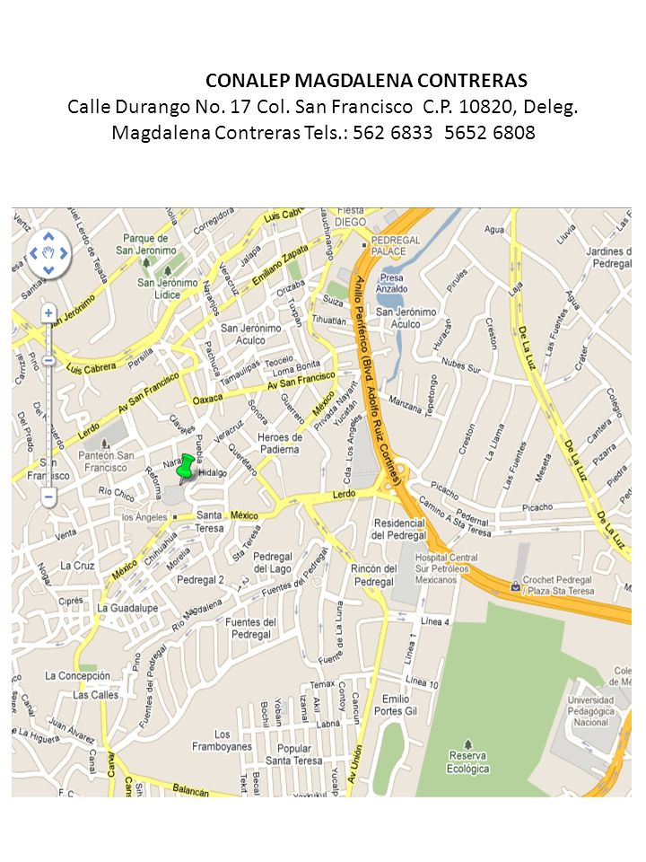 CONALEP MAGDALENA CONTRERAS Calle Durango No. 17 Col. San Francisco C