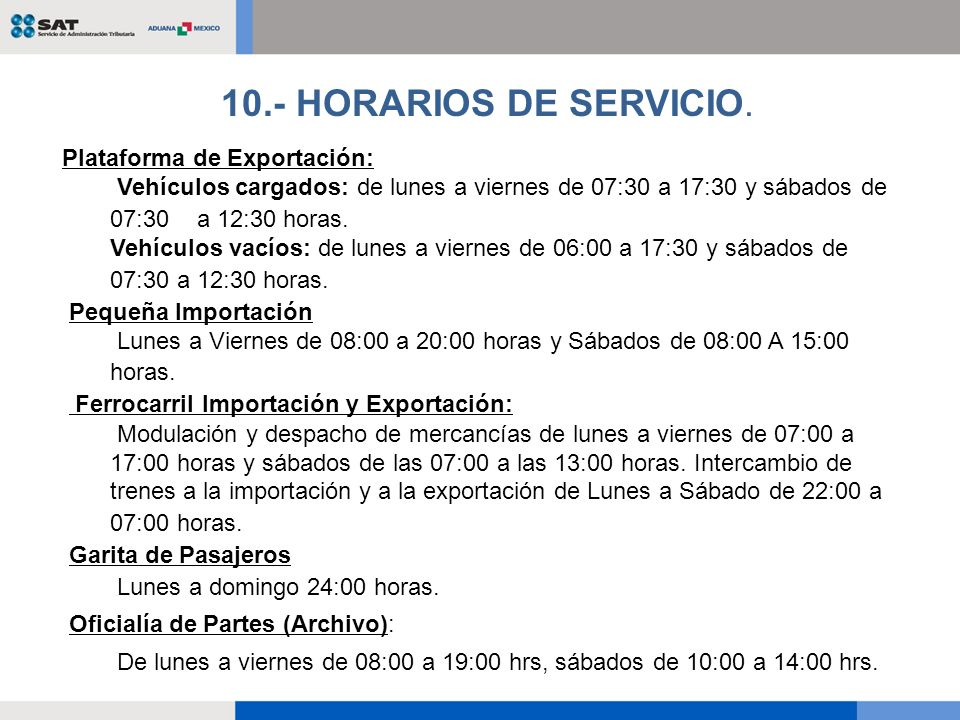 10.- HORARIOS DE SERVICIO. Plataforma de Exportación: