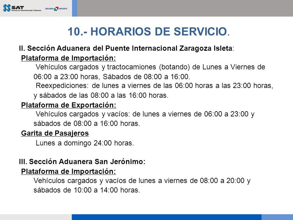 10.- HORARIOS DE SERVICIO. II. Sección Aduanera del Puente Internacional Zaragoza Isleta: Plataforma de Importación: