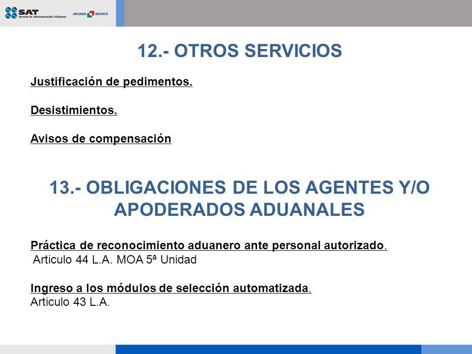 13.- OBLIGACIONES DE LOS AGENTES Y/O APODERADOS ADUANALES