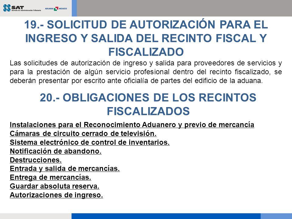 20.- OBLIGACIONES DE LOS RECINTOS FISCALIZADOS
