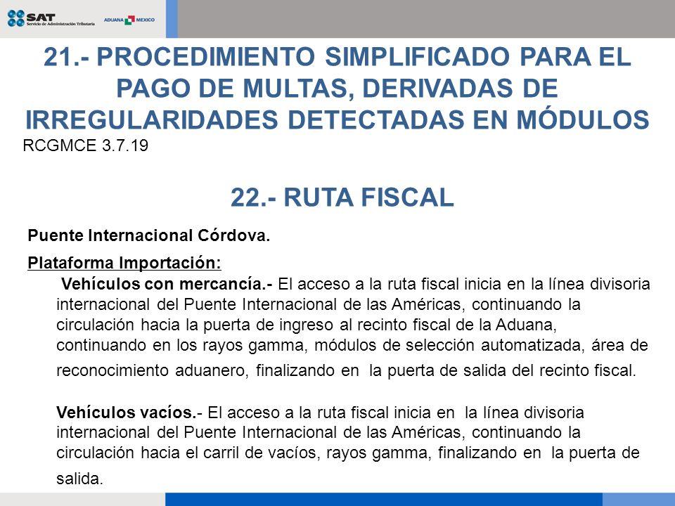 21.- PROCEDIMIENTO SIMPLIFICADO PARA EL PAGO DE MULTAS, DERIVADAS DE IRREGULARIDADES DETECTADAS EN MÓDULOS