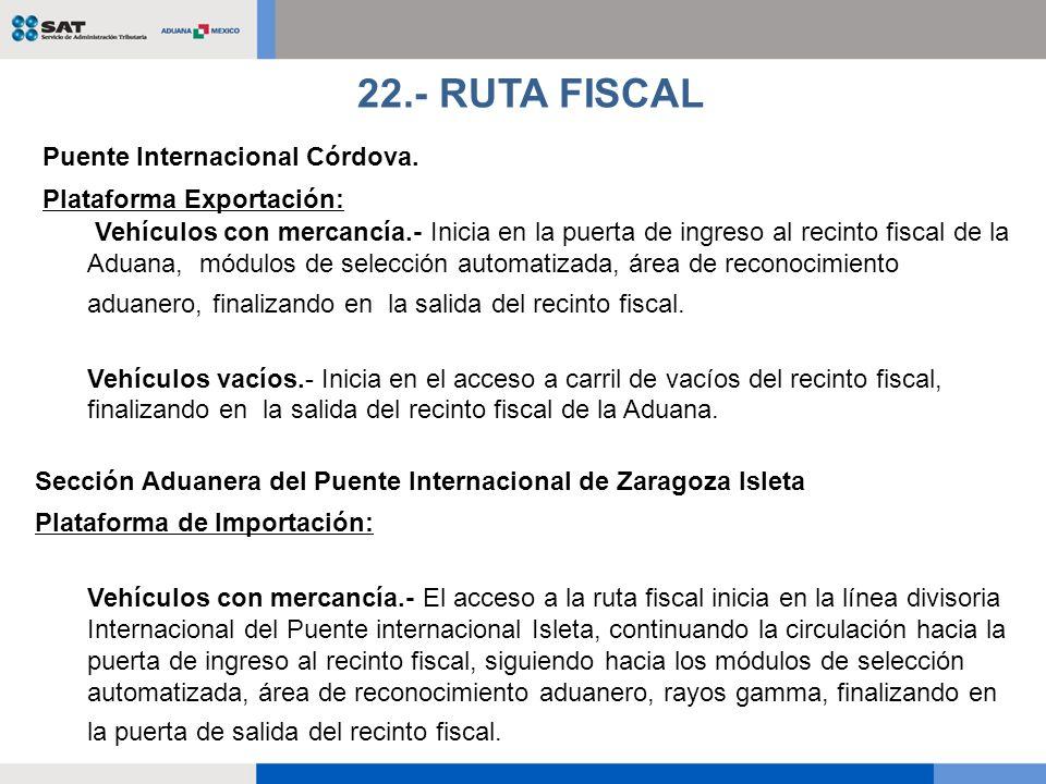 22.- RUTA FISCAL Puente Internacional Córdova. Plataforma Exportación: