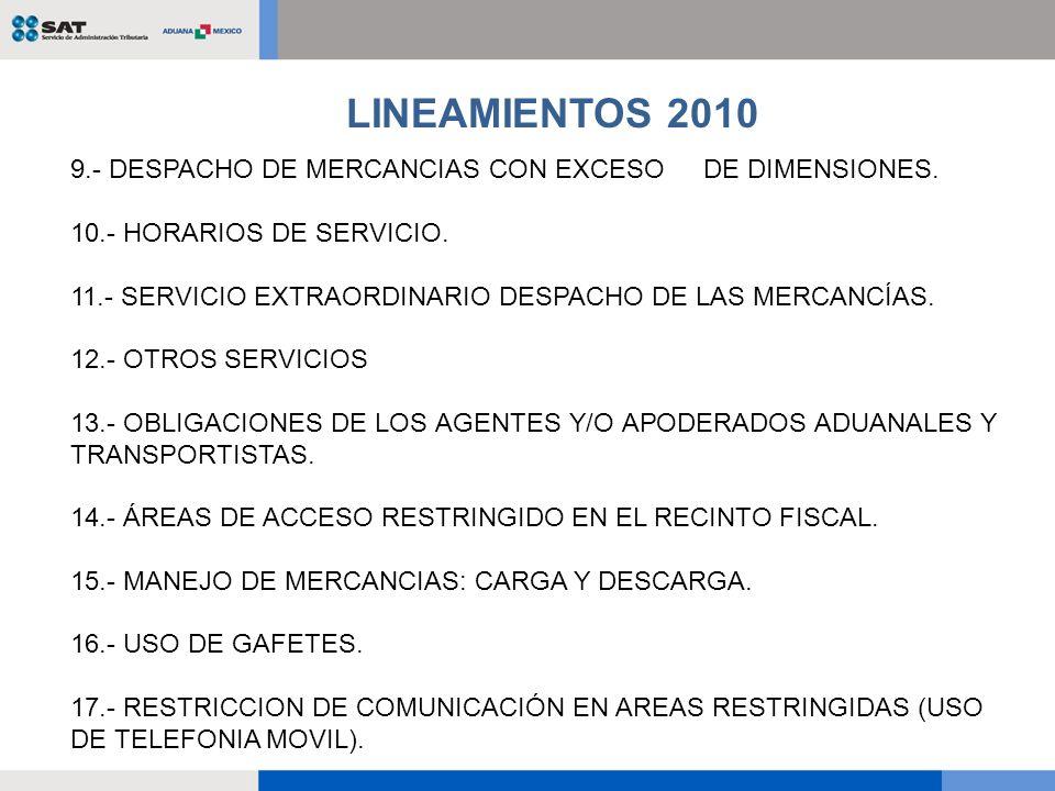 LINEAMIENTOS 2010 9.- DESPACHO DE MERCANCIAS CON EXCESO DE DIMENSIONES. 10.- HORARIOS DE SERVICIO.
