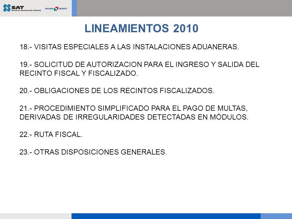 LINEAMIENTOS 2010 18.- VISITAS ESPECIALES A LAS INSTALACIONES ADUANERAS.