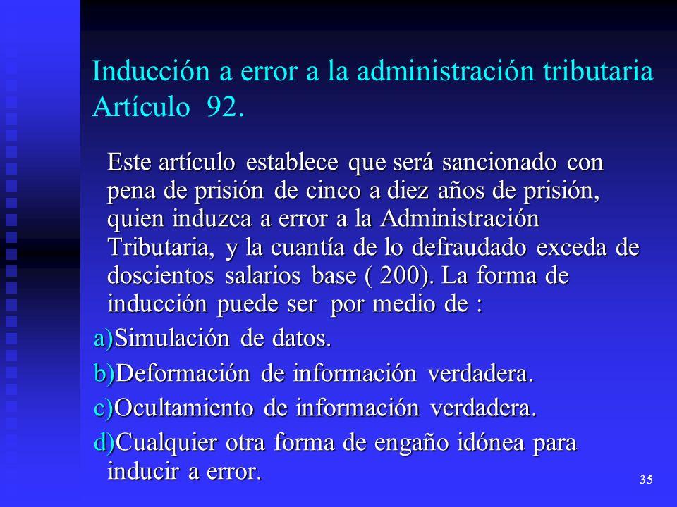 Inducción a error a la administración tributaria Artículo 92.