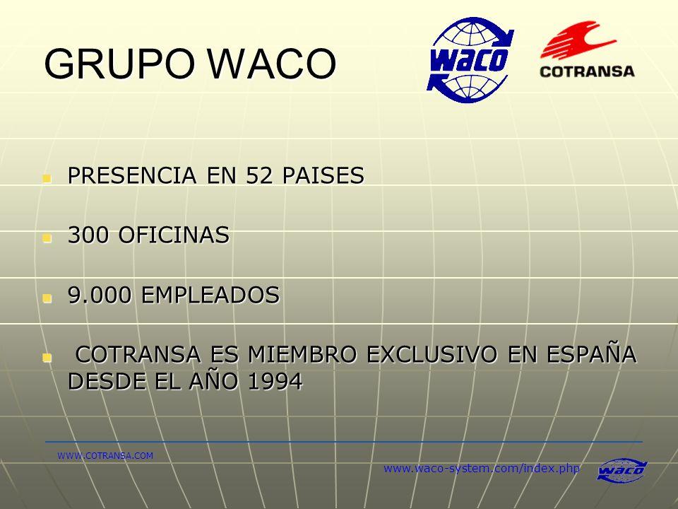 GRUPO WACO PRESENCIA EN 52 PAISES 300 OFICINAS 9.000 EMPLEADOS