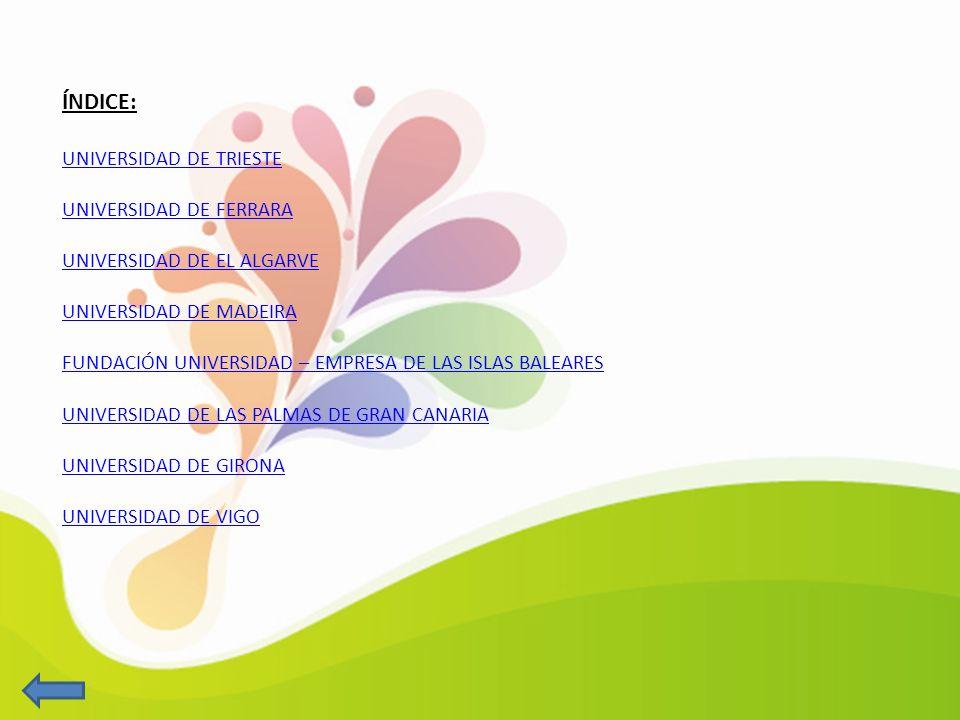 ÍNDICE: UNIVERSIDAD DE TRIESTE UNIVERSIDAD DE FERRARA