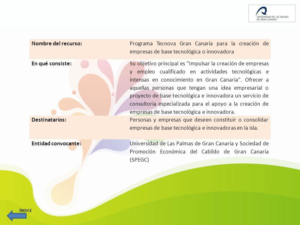 Nombre del recurso: Programa Tecnova Gran Canaria para la creación de empresas de base tecnológica o innovadora.