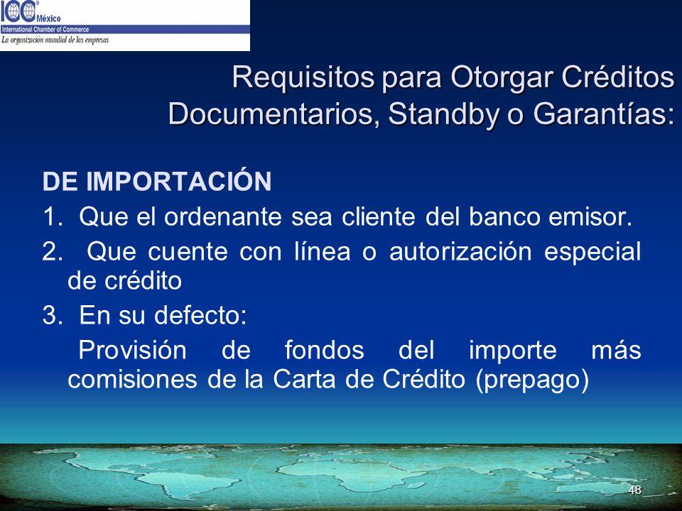 Requisitos para Otorgar Créditos Documentarios, Standby o Garantías: