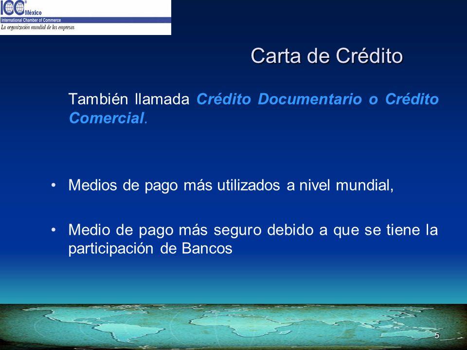 Carta de Crédito También llamada Crédito Documentario o Crédito Comercial. Medios de pago más utilizados a nivel mundial,
