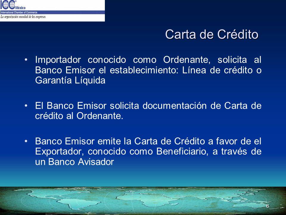 Carta de Crédito Importador conocido como Ordenante, solicita al Banco Emisor el establecimiento: Línea de crédito o Garantía Líquida.