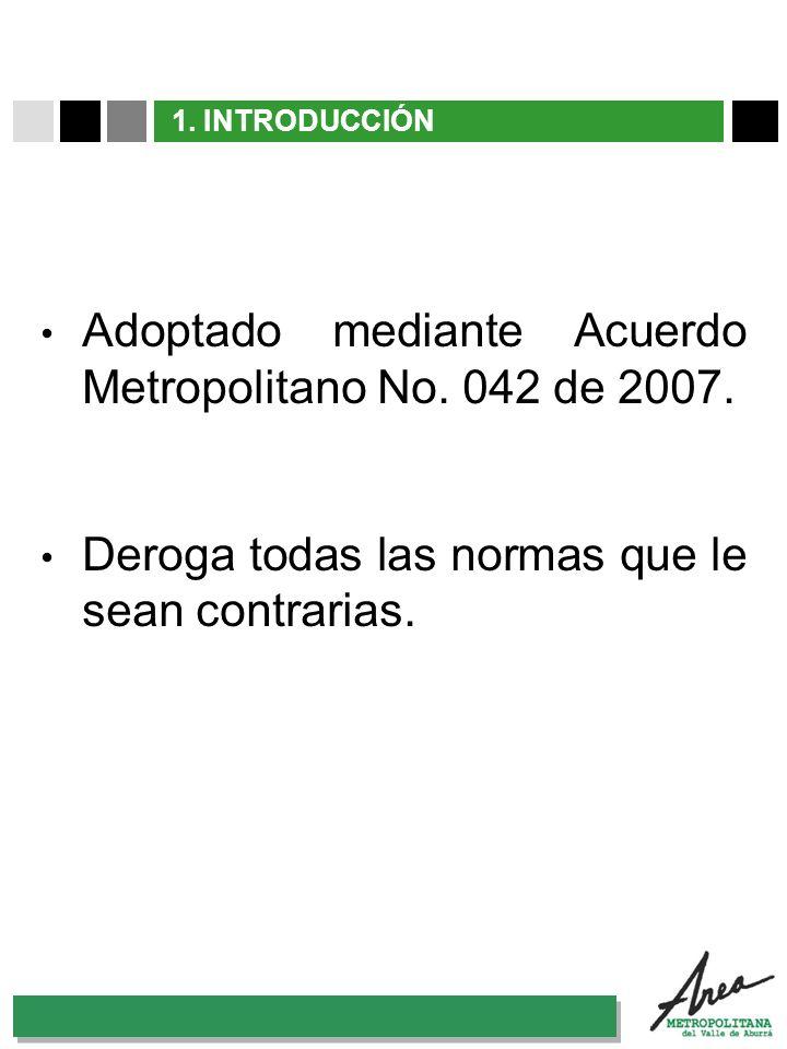 Adoptado mediante Acuerdo Metropolitano No. 042 de 2007.