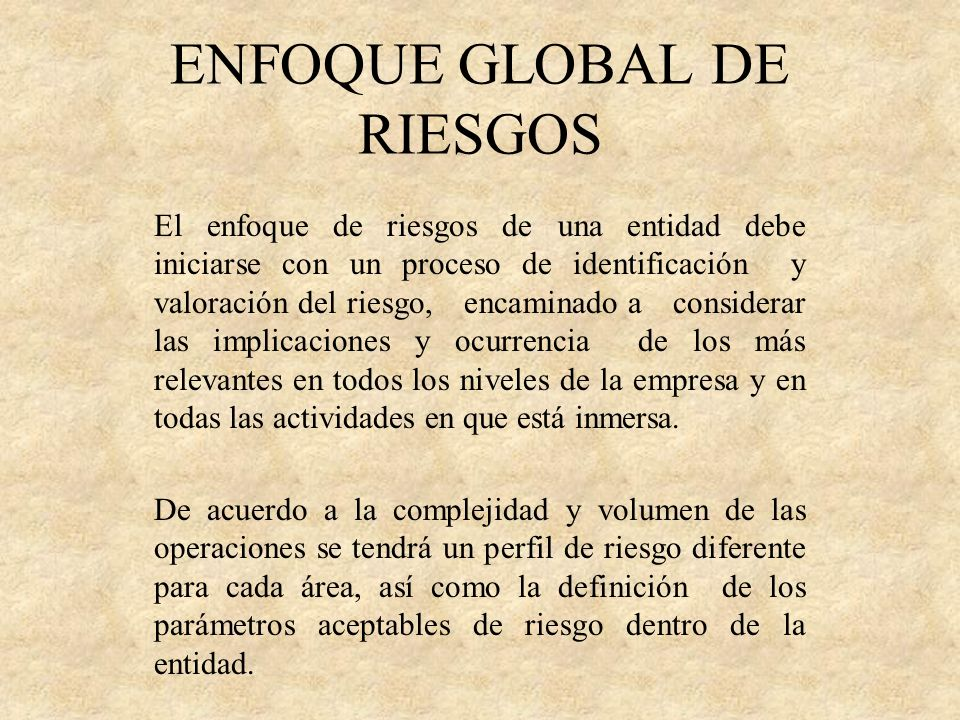 ENFOQUE GLOBAL DE RIESGOS