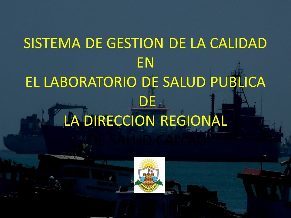 SISTEMA DE GESTION DE LA CALIDAD EN EL LABORATORIO DE SALUD PUBLICA DE LA DIRECCION REGIONAL DE SALUD CALLAO