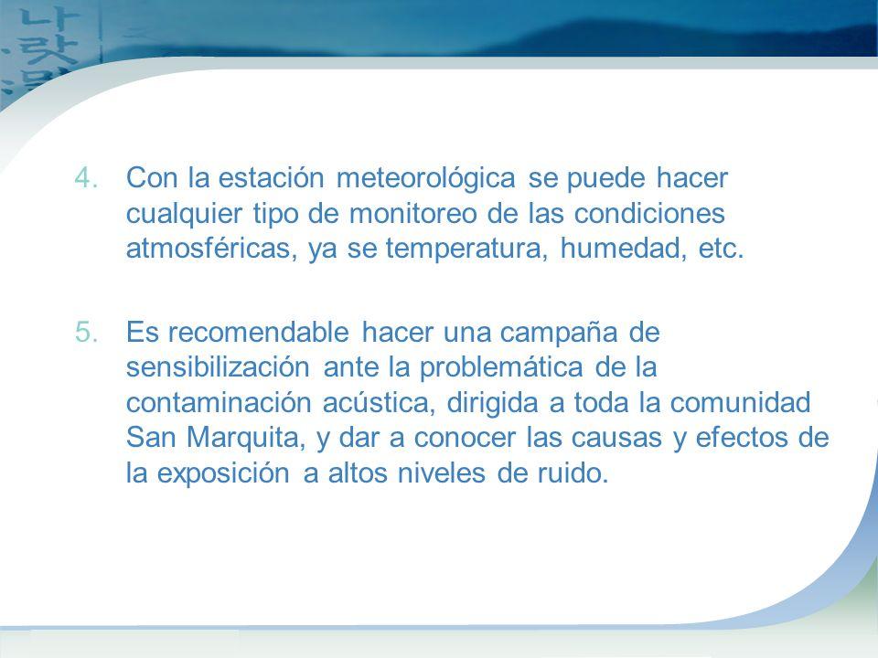 Con la estación meteorológica se puede hacer cualquier tipo de monitoreo de las condiciones atmosféricas, ya se temperatura, humedad, etc.