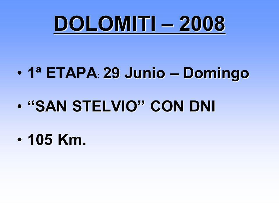 DOLOMITI – 2008 1ª ETAPA: 29 Junio – Domingo SAN STELVIO CON DNI