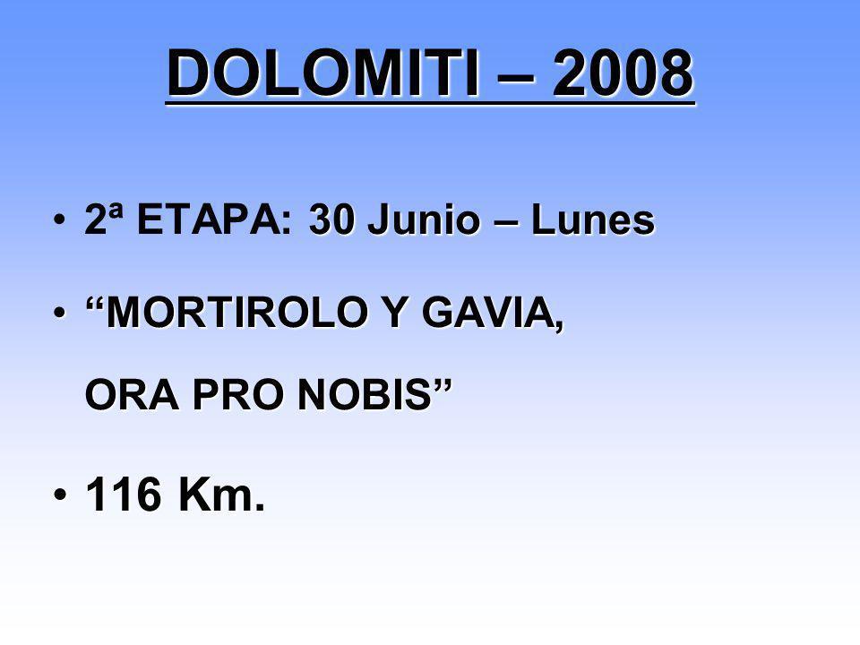 DOLOMITI – 2008 116 Km. 2ª ETAPA: 30 Junio – Lunes