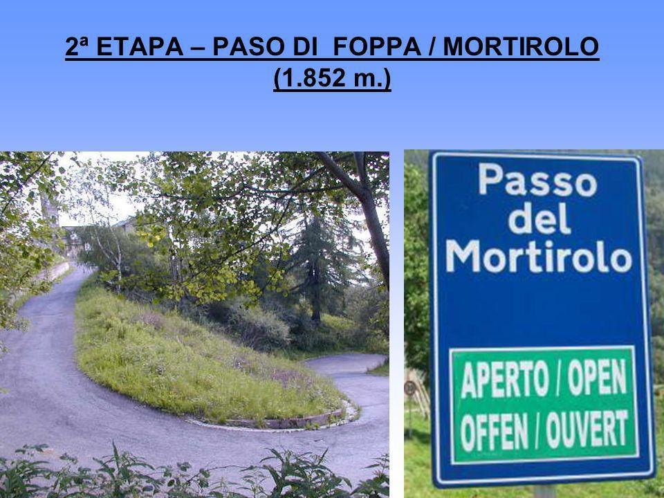 2ª ETAPA – PASO DI FOPPA / MORTIROLO (1.852 m.)