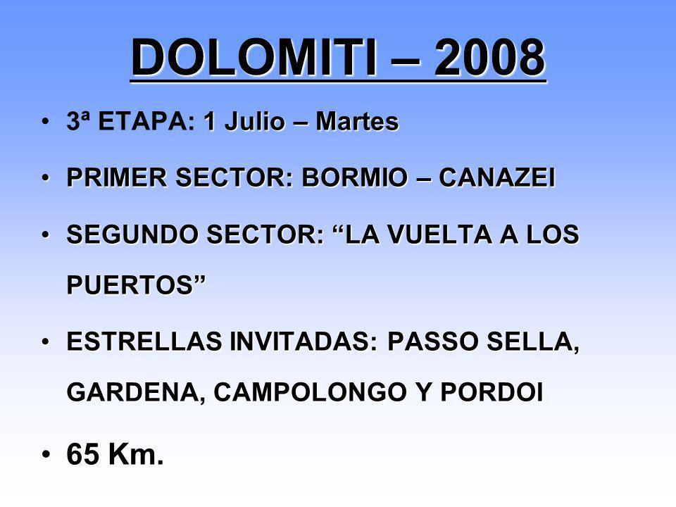 DOLOMITI – 2008 65 Km. 3ª ETAPA: 1 Julio – Martes