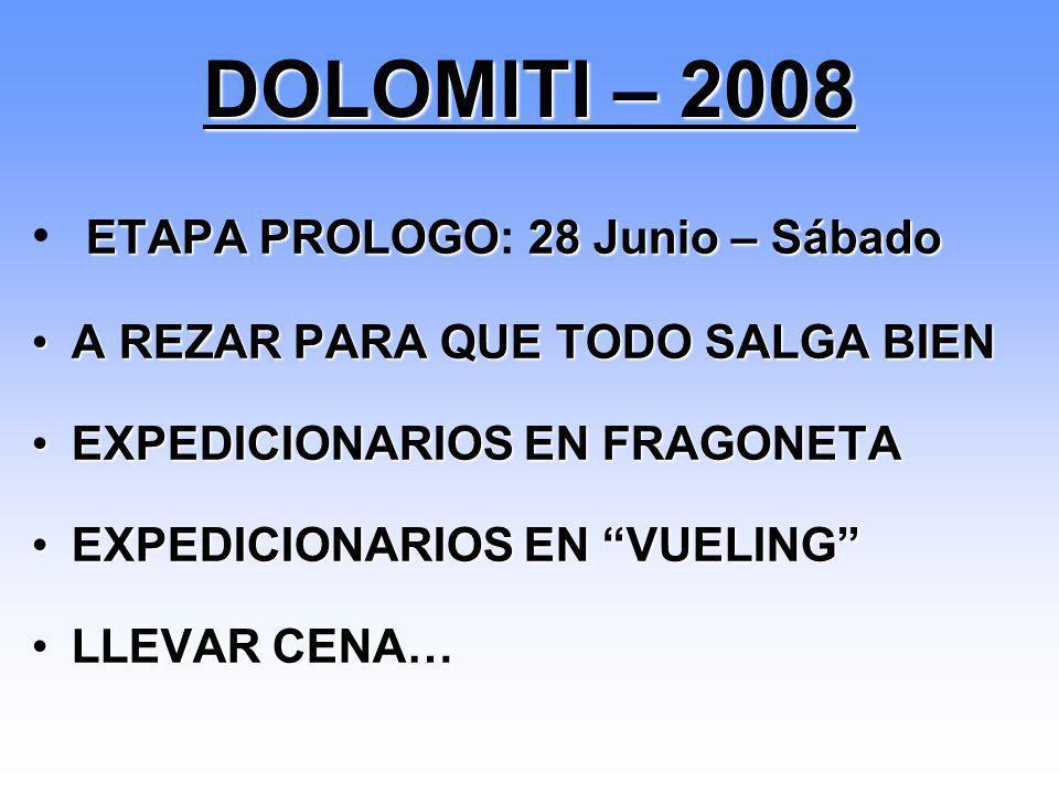 DOLOMITI – 2008 ETAPA PROLOGO: 28 Junio – Sábado
