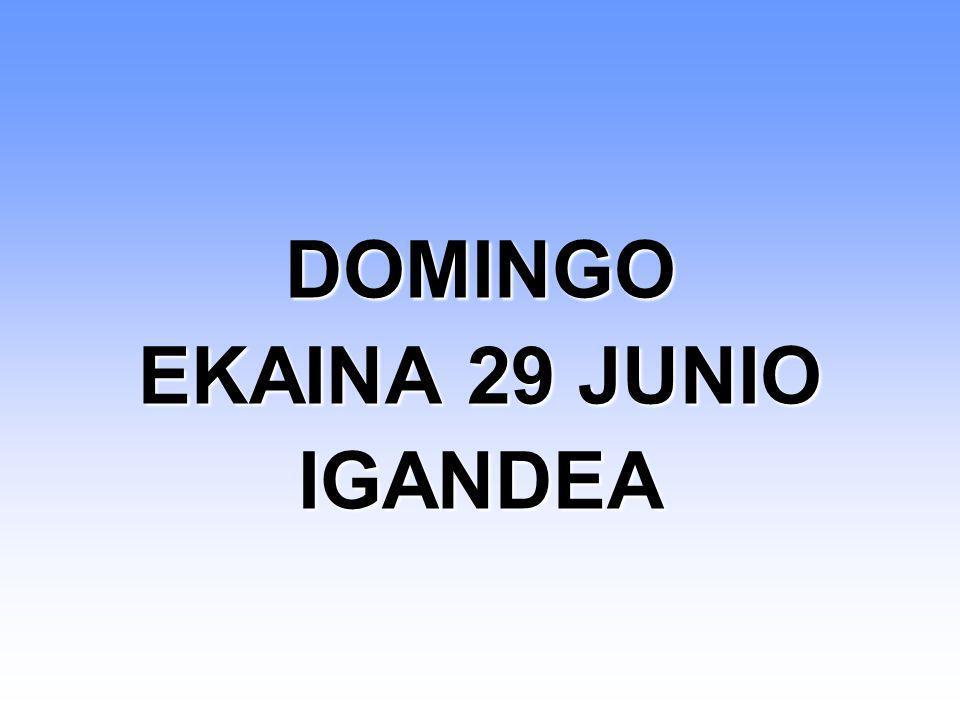 DOMINGO EKAINA 29 JUNIO IGANDEA