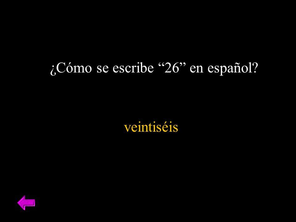 ¿Cómo se escribe 26 en español