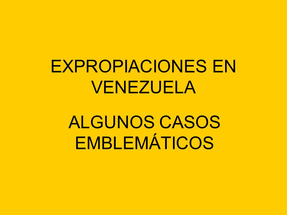 EXPROPIACIONES EN VENEZUELA