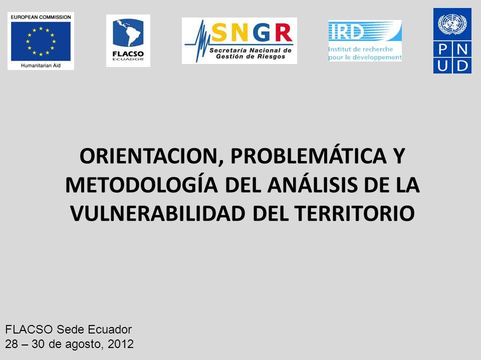 ORIENTACION, PROBLEMÁTICA Y METODOLOGÍA DEL ANÁLISIS DE LA VULNERABILIDAD DEL TERRITORIO