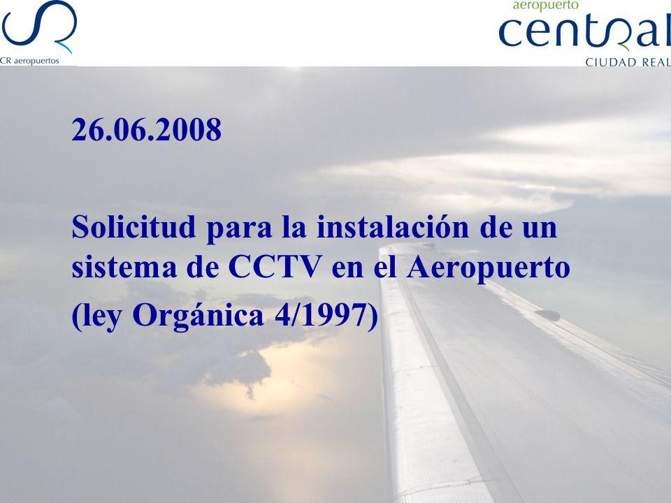 26.06.2008 Solicitud para la instalación de un sistema de CCTV en el Aeropuerto.