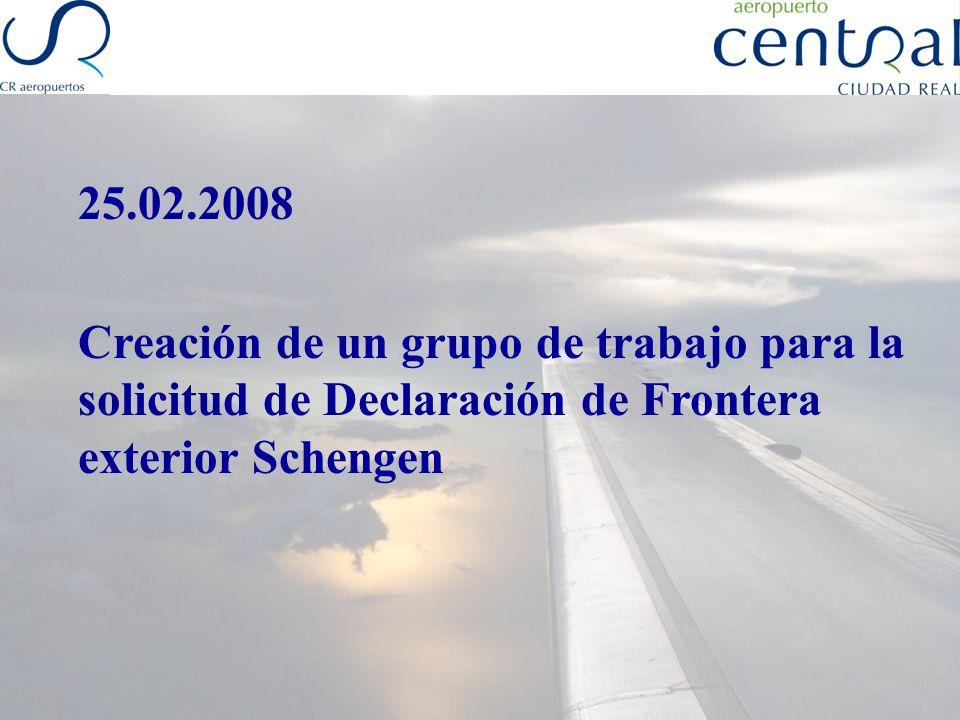 25.02.2008 Creación de un grupo de trabajo para la solicitud de Declaración de Frontera exterior Schengen.