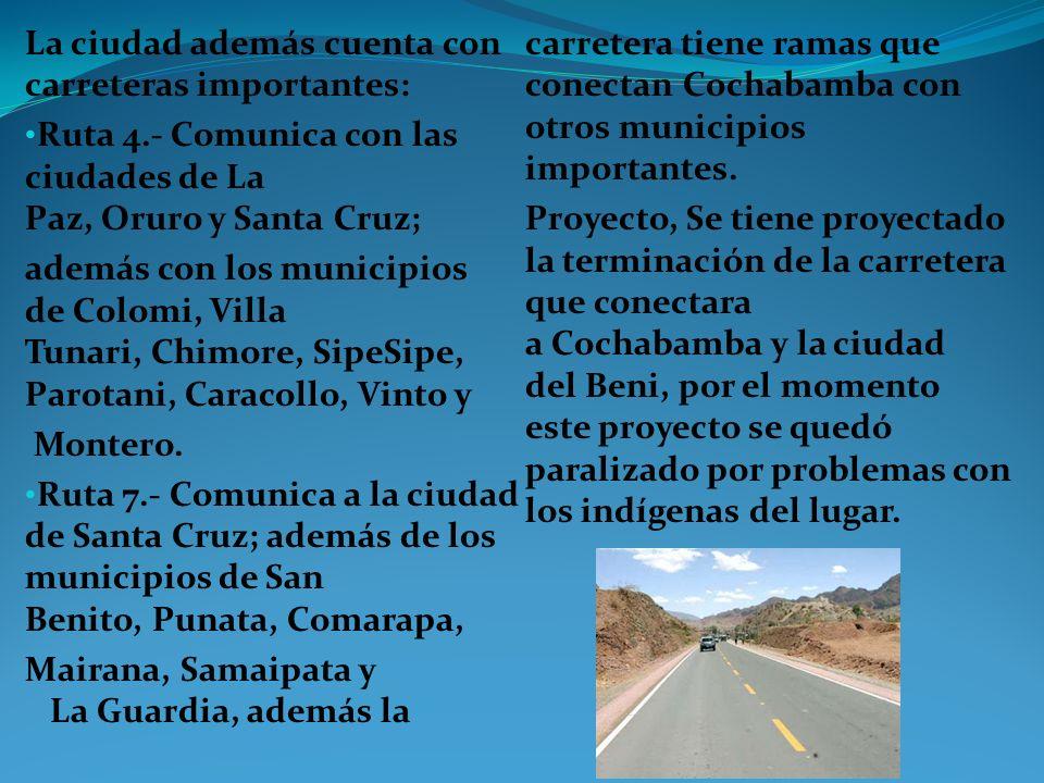 La ciudad además cuenta con carreteras importantes: