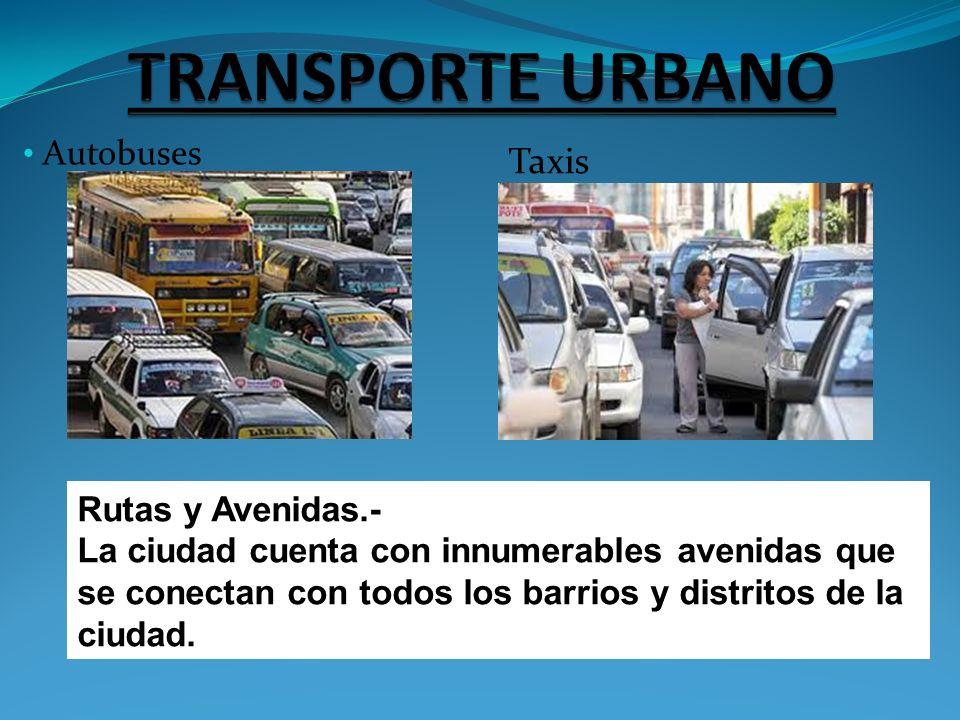 TRANSPORTE URBANO Taxis Autobuses Rutas y Avenidas.-