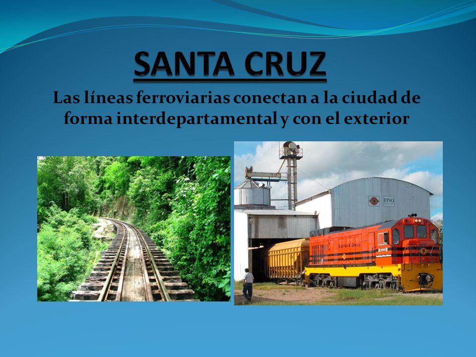 SANTA CRUZ Las líneas ferroviarias conectan a la ciudad de forma interdepartamental y con el exterior.
