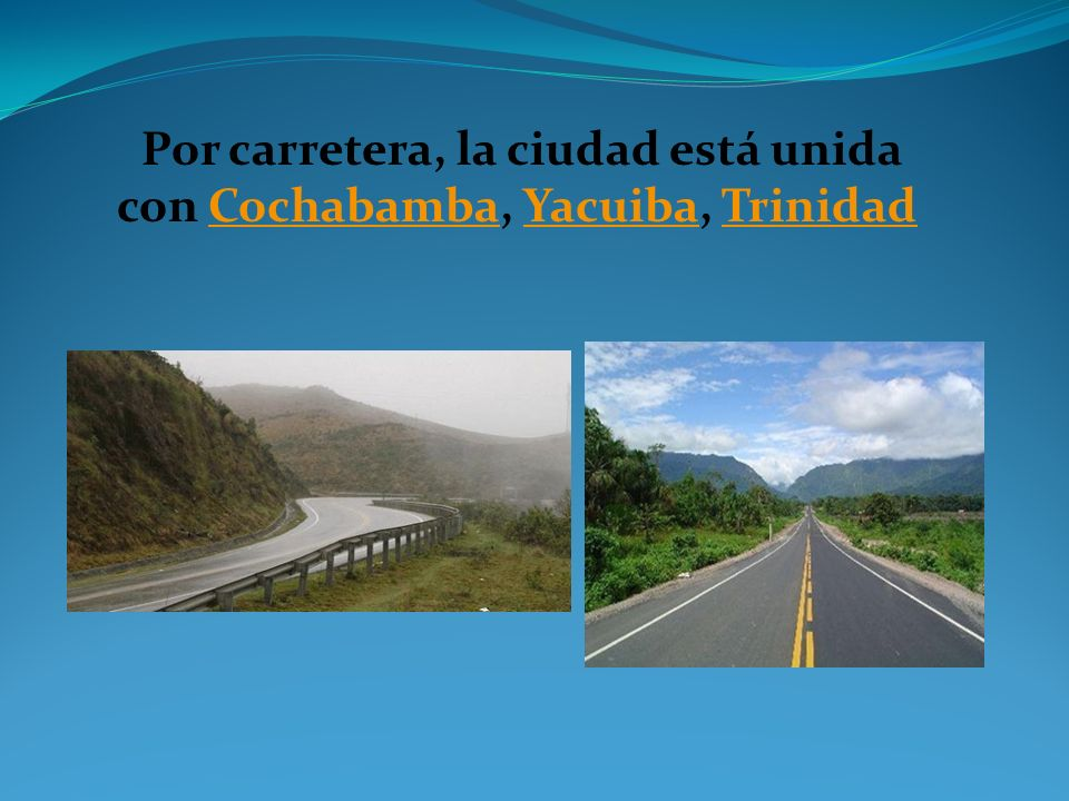 Por carretera, la ciudad está unida con Cochabamba, Yacuiba, Trinidad