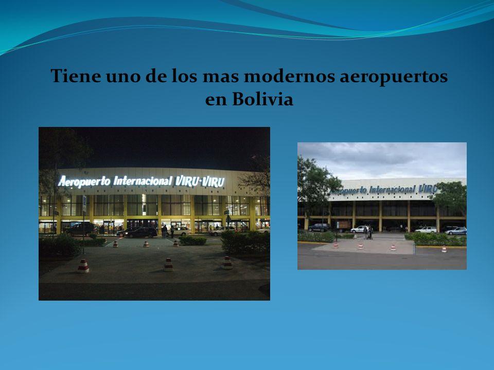 Tiene uno de los mas modernos aeropuertos en Bolivia