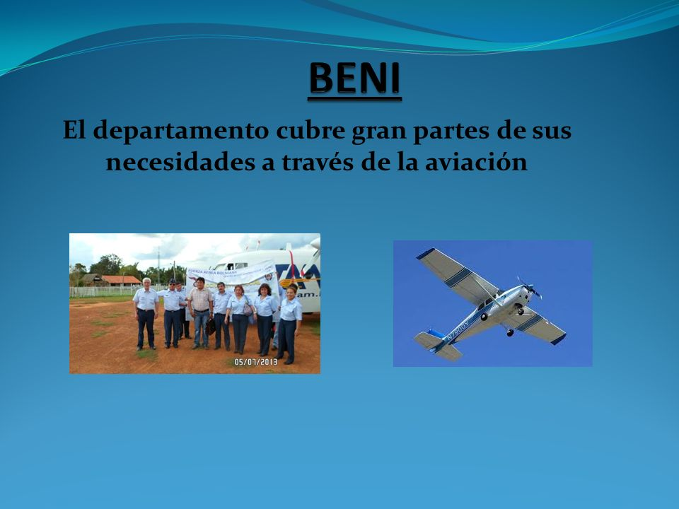 BENI El departamento cubre gran partes de sus necesidades a través de la aviación