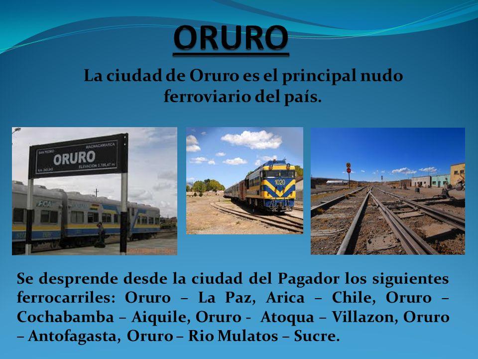 La ciudad de Oruro es el principal nudo ferroviario del país.