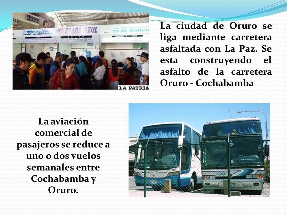 La ciudad de Oruro se liga mediante carretera asfaltada con La Paz
