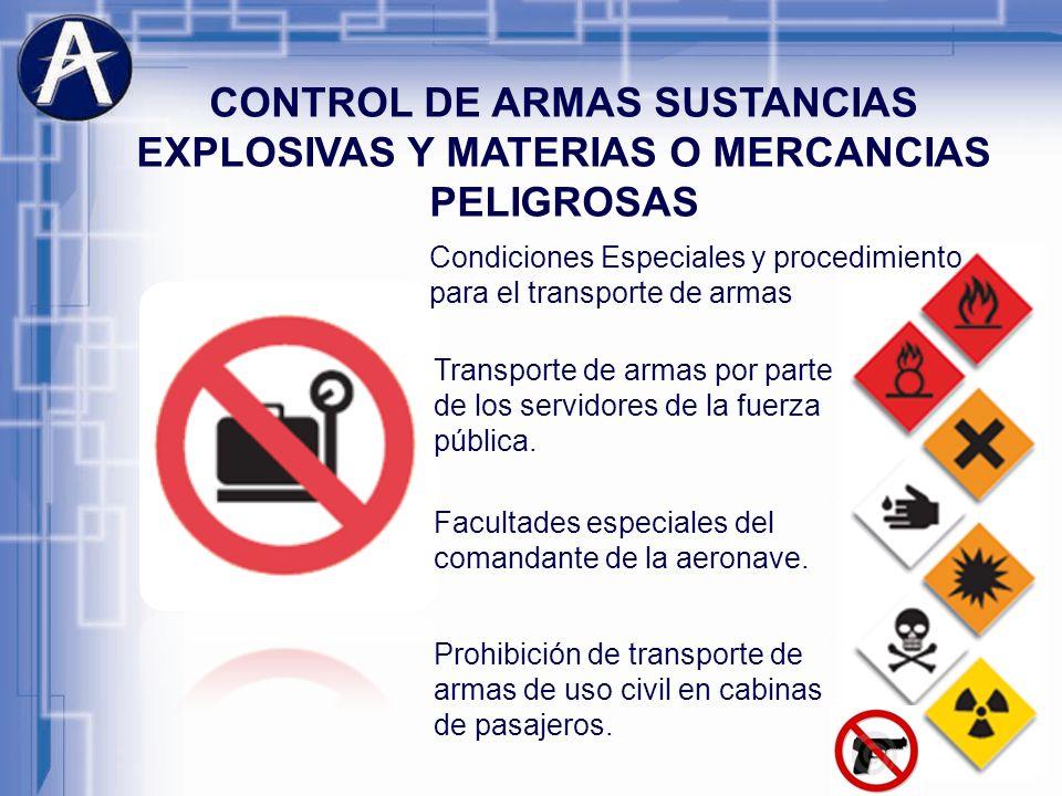 CONTROL DE ARMAS SUSTANCIAS EXPLOSIVAS Y MATERIAS O MERCANCIAS PELIGROSAS