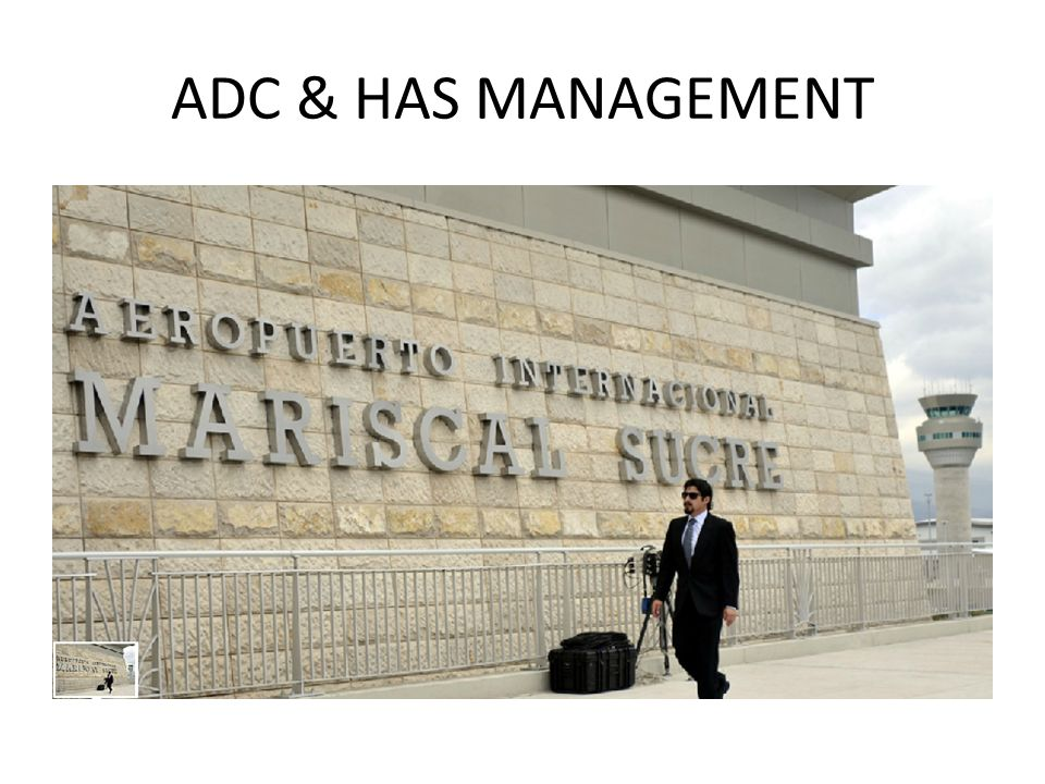 ADC & HAS MANAGEMENT