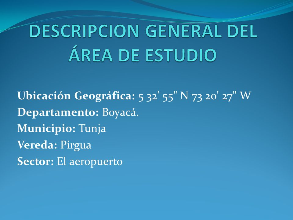 DESCRIPCION GENERAL DEL ÁREA DE ESTUDIO