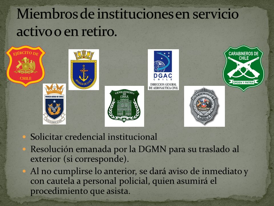 Miembros de instituciones en servicio activo o en retiro.