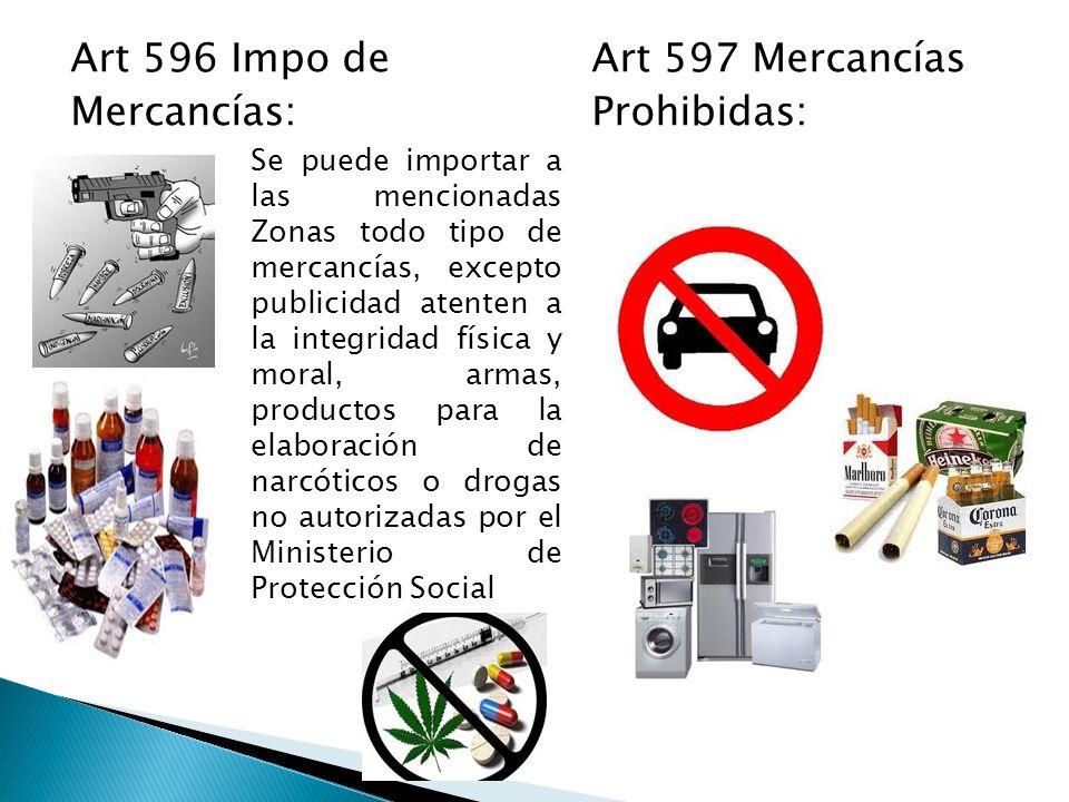Art 596 Impo de Art 597 Mercancías Mercancías: Prohibidas: