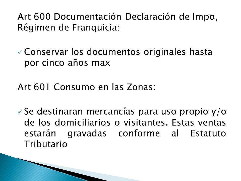 Art 600 Documentación Declaración de Impo, Régimen de Franquicia: