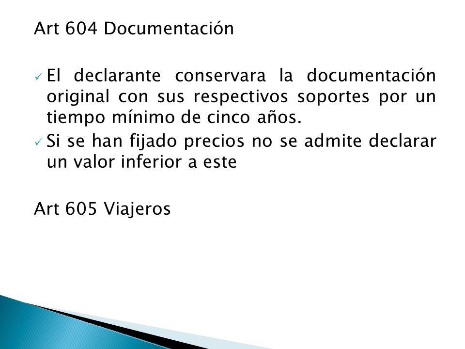 Art 604 Documentación El declarante conservara la documentación original con sus respectivos soportes por un tiempo mínimo de cinco años.