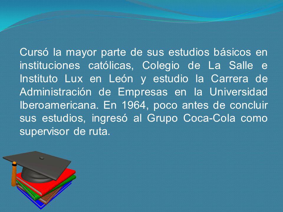 Cursó la mayor parte de sus estudios básicos en instituciones católicas, Colegio de La Salle e Instituto Lux en León y estudio la Carrera de Administración de Empresas en la Universidad Iberoamericana.