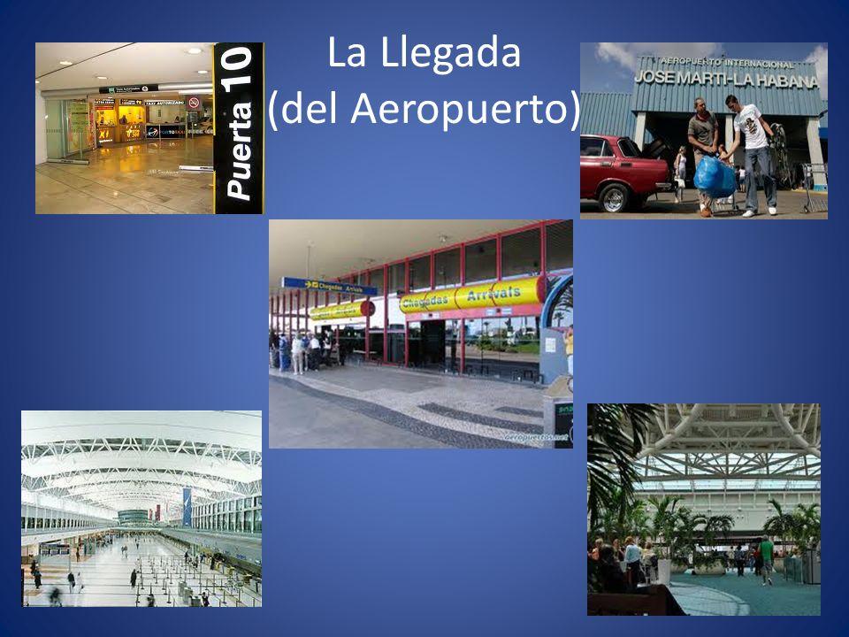 La Llegada (del Aeropuerto)