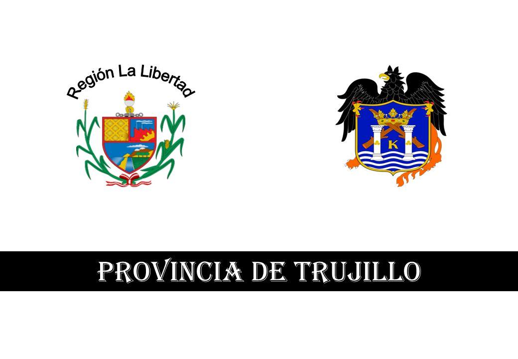 Región La Libertad PROVINCIA DE TRUJILLO