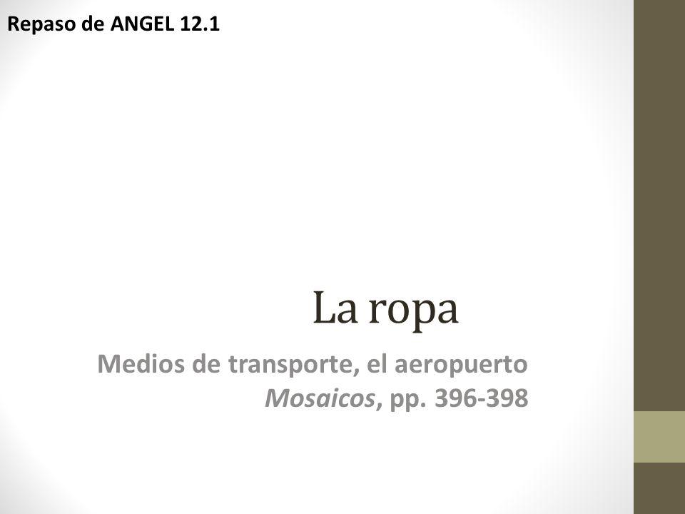 Medios de transporte, el aeropuerto Mosaicos, pp. 396-398
